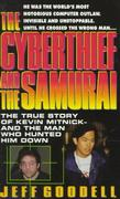 Cover of The Cyberthief and the Samurai: The True Story of Kevin Mitnick-And the Man Who Hunted Him Down