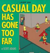 Cover of Dilbert: Casual day has gone too far