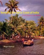 Cover of Savoring the Spice Coast of India : Fresh Flavors from Kerala