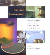 Cover of Art and Innovation: The Xerox PARC Artist-In-Residence Program