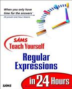 Cover of Sams Teach Yourself Regular Expressions in 24 Hours