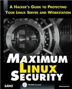 Cover of Maximum Linux Security : A Hacker's Guide to Protecting Your Linux Server and Workstation