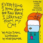Cover of Everything I Know About the Rat Race I Learned from My Cat