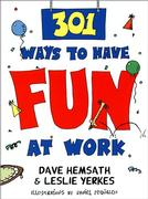 Cover of 301 Ways to Have Fun at Work