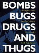 Cover of Bombs, Bugs, Drugs, and Thugs : Intelligence and America's Quest for Security