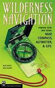 Cover of Wilderness Navigation : Finding Your Way Using Map, Compass, Altimeter, & Gps