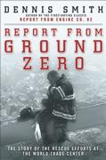 Cover of Report from Ground Zero: The Story of the Rescue Efforts at the World Trade Center