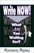 Cover of Write Now! What Are You Waiting For?