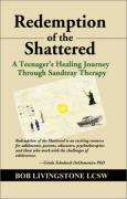 Cover of Redemption of the Shattered: A Teenager's Healing Journey Through Sandtray Therapy