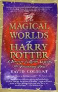 Cover of The Magical Worlds of Harry Potter: A Treasury of Myths, Legends, and Fascinating Facts