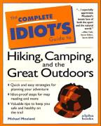 Cover of The Complete Idiot's Guide to Hiking, Camping, and the Great Outdoors (Complete Idiot's Guides)