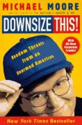 Cover of Downsize This! Random Threats from an Unarmed American