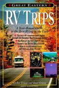 Cover of Great Eastern RV Trips: A Year-Round Guide to the Best Rving in the East