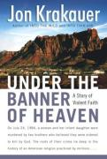 Cover of Under the Banner of Heaven: A Story of Violent Faith