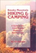 Coverimage of Smoky Mountain Hiking and Camping: A Guide to the Great Smoky Mountains National Park