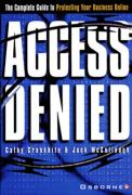 Cover of Access Denied: The Complete Guide to Protecting Your Business Online