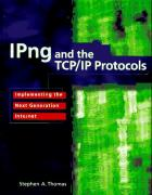 Cover of IPng and the TCP/IP Protocols: Implementing the Next Generation Internet