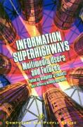Cover of Information Superhighways: Multimedia Users and Futures (Computers and People Series)
