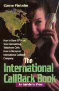 Cover of International Callback Book: An Insider's View, How to Save 65% on Your International Telephone Calls, How to Set Up an International Callback Company