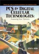 Cover of PCS and Digital Cellular Technologies : Assessing Your Options