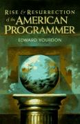 Cover of Rise & Resurrection of the American Programmer (Yourdon Press Computing Series)
