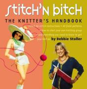 Cover of Stitch 'N Bitch: The Knitter's Handbook