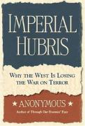 Cover of Imperial Hubris: Why the West Is Losing the War on Terrorism