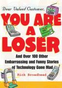 Cover of Dear Valued Customer: You Are A Loser