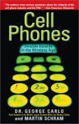 Cover of Cell Phones: Invisible Hazards in the Wireless Age: An Insider's Alarming Discoveries about Cancer and Genetic Damage