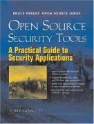 Cover of Open Source Security Tools : Practical Guide to Security Applications, A (Bruce Perens Open Source)