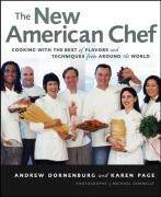 Cover of The New American Chef : Cooking with the Best of Flavors and Techniques from Around the World