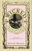 Cover of Wicked: The Life and Times of the Wicked Witch of the West