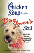 Cover of Chicken Soup for the Dog Lover's Soul : Stories of Canine Companionship, Comedy and Courage (Chicken Soup for the Soul)