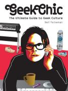 Cover of Geek Chic: The Ultimate Guide to Geek Culture