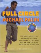 Cover of Full Circle: One Man's Journey by Air, Train, Boat and Occasionally Very Sore Feet Around the 50,000 Miles of the Pacific Rim