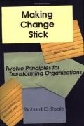 Cover of Making Change Stick: Twelve Principles for Transforming Organizations