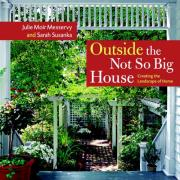 Cover of Outside the Not So Big House : Creating the Landscape of Home