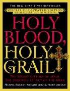 Cover of Holy Blood, Holy Grail Illustrated Edition : The Secret History of Jesus, the Shocking Legacy of the Grail