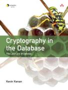 Cover of Cryptography in the Database : The Last Line of Defense