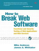 Cover of How to Break Web Software: Functional and Security Testing of Web Applications and Web Services