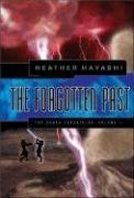 Cover of The Forgotten Past (The Arhka Chronicles, Vol. 2): Heather Hayashi