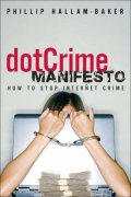 Cover of The dotCrime Manifesto: How to Stop Internet Crime