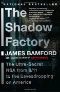 Cover of The Shadow Factory: The NSA from 9/11 to the Eavesdropping on America