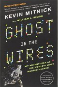 Cover of Ghost in the Wires: My Adventures as the World's Most Wanted Hacker
