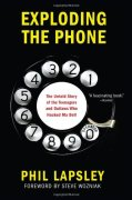 Cover of Exploding the Phone: The Untold Story of the Teenagers and Outlaws who Hacked Ma Bell